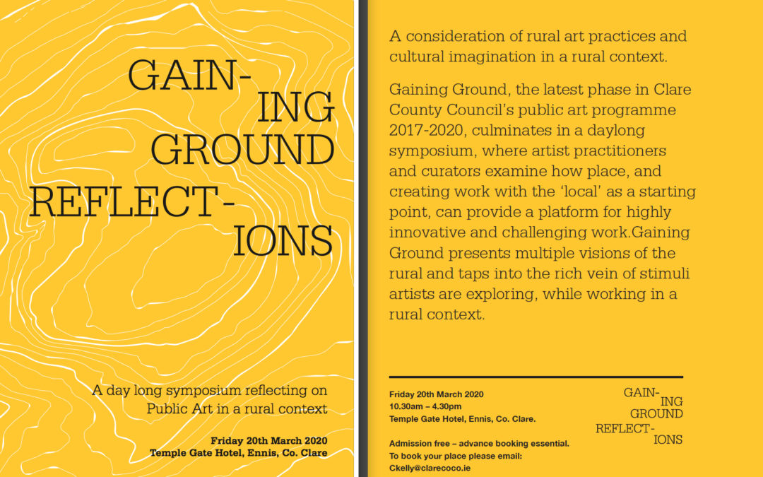 Gaining Ground Reflections: A day long symposium reflecting on Public Art in a rural context (POSTPONED TO LATER 2020)